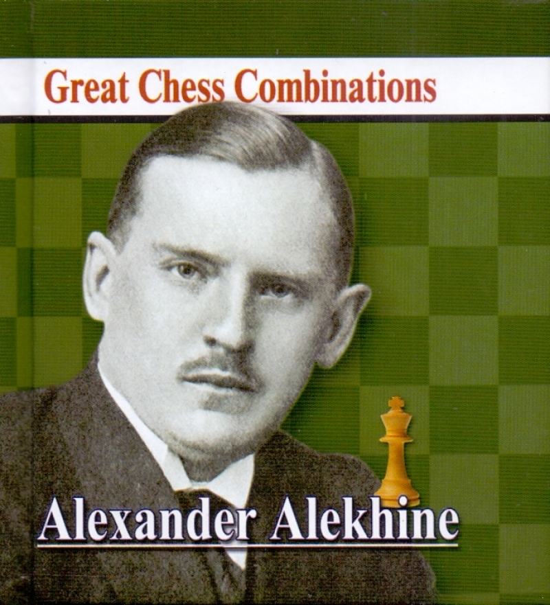 Alexander Alekhine. The best chess combinations are Alexander Alekhine. Great Chess Combinations (mini-book, 80x90mm)