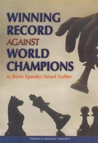 Winning Record Against World Champions. Victories against world champions. (The first book of Boris Spassky)