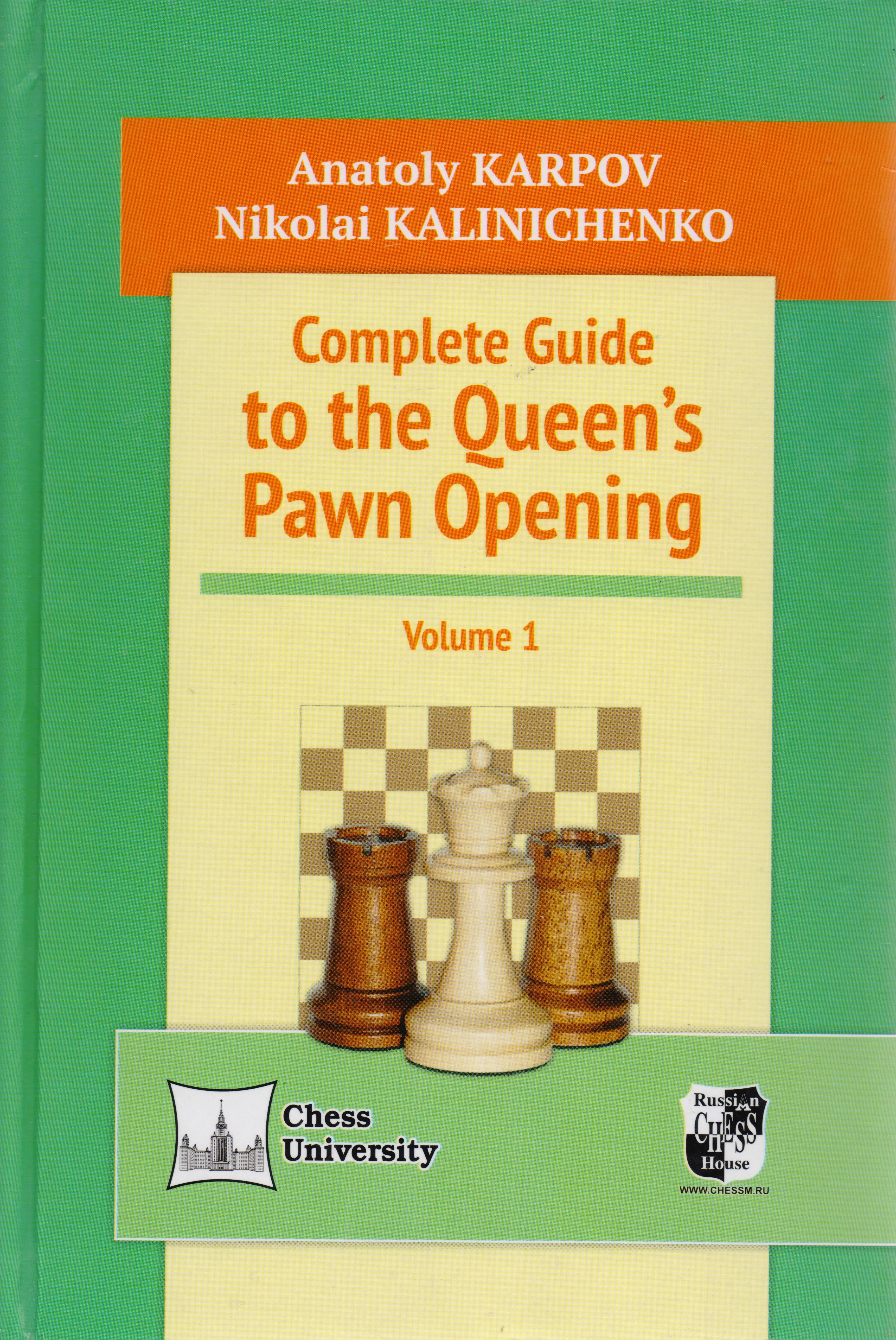 Complete Guide to the Queens Pawn Opening. Volume 1